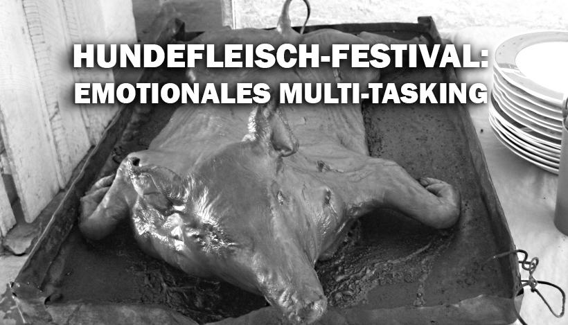 """""""Hundefleisch-Festival"""" – Ein guter Tag, um Deutsche_r zu sein?"""