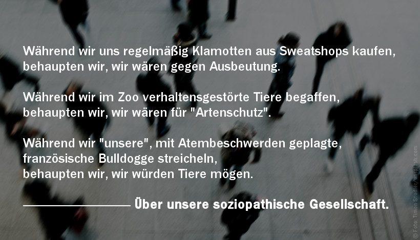 """Über unsere """"soziopathische"""" Gesellschaft"""