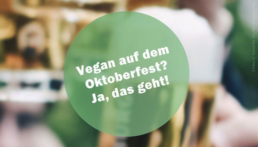 Oktoberfest – Boarisch feiern geht auch vegan!