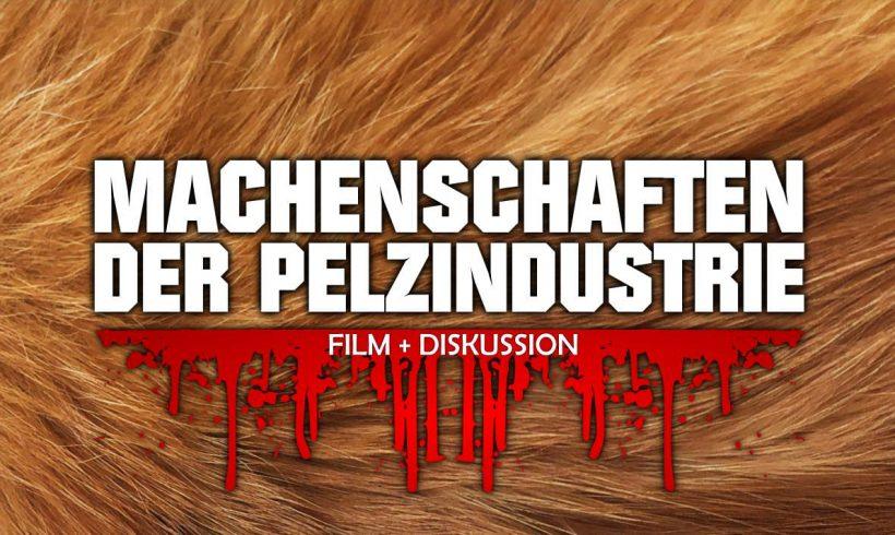 Machenschaften der Pelzindustrie – Filmabend