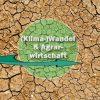 (Klima-)Wandel und Agrarwirtschaft – eine verblüffende Beziehung