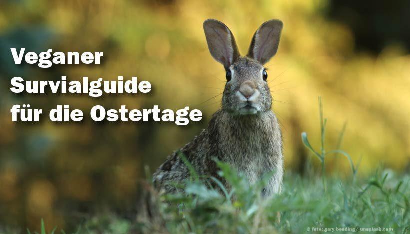 Veganer Survival-Guide für die Ostertage